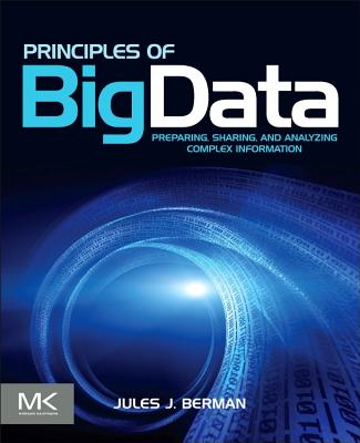 Principles of Big Data By Berman, Jules J.